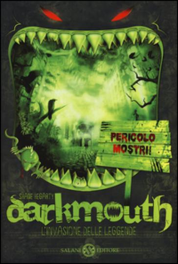 Darkmouth. L'invasione delle leggende - Shane Hegarty |