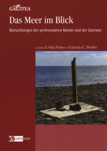 Das Meer im Blick. Betrachtungen der performativen Kunste und der Literatur - S. Felber   Kritjur.org