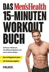 Das Men s Health 15-Minuten-Workout-Buch - die Pocketausgabe