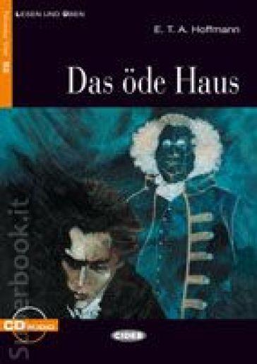 Das Ode Haus. Con CD Audio - Ernst Theodor Amadeus Hoffmann |