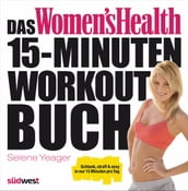 Das Women s Health 15-Minuten-Workout-Buch