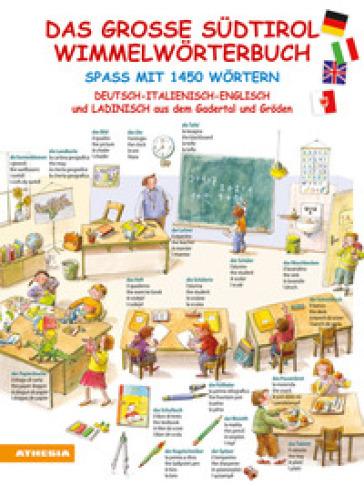 Das groae Sudtirol Wimmelworterbuch. Spaa mit 1450 Wortern. Deutsch, Italienisch, Englisch und Ladinisch aus dem Gadertal und Groden - Natasa Bucik | Kritjur.org