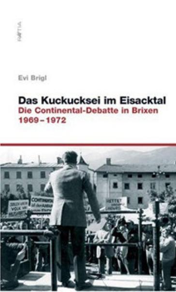Das kuckucksei im eisacktal. Die continental-debatte in brixen - Evi Brigl | Rochesterscifianimecon.com
