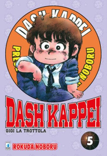 Dash Kappei. Gigi la trottola. 5. - Rokuda Noboru | Jonathanterrington.com