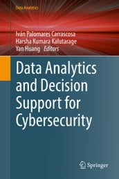 Data Analytics and Decision Support for Cybersecurity