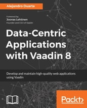 Data-Centric Applications with Vaadin 8