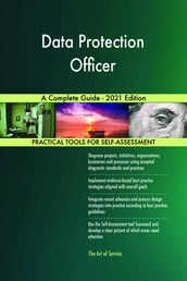 Data Protection Officer A Complete Guide - 2021 Edition