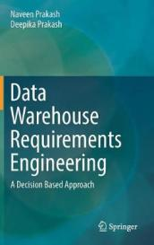 Data Warehouse Requirements Engineering
