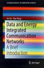 Data and Energy Integrated Communication Networks