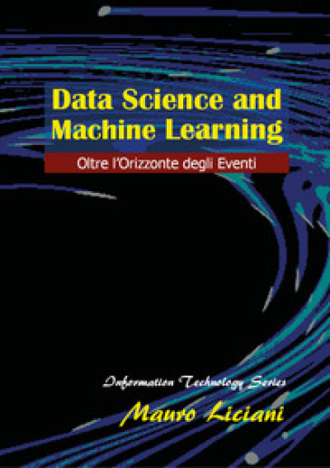 Data science and machine learning - Mauro Liciani |