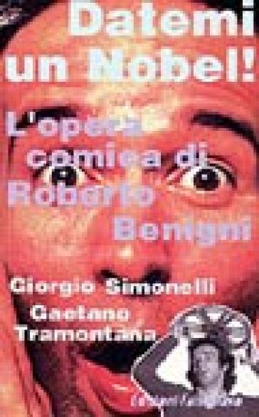 Datemi un Nobel! L'opera comica di Roberto Benigni - Gaetano Tramontana   Ericsfund.org