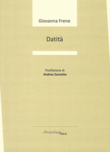 Datità - Giovanna Frene  