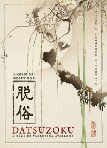Datsuzoku. Ricordi dal Giappone - V. Avallone  