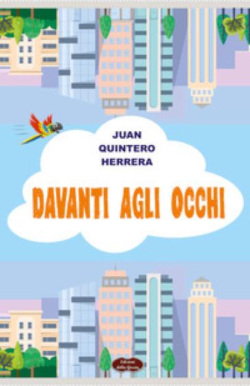 Davanti agli occhi - Juan Quintero Herrera |