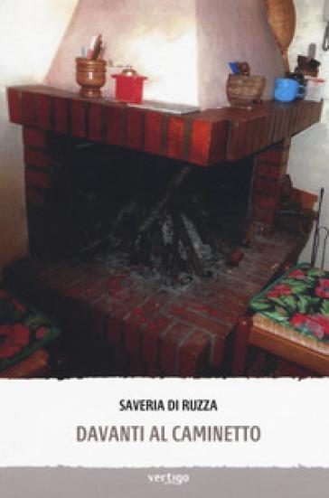 Davanti al caminetto - Saveria Di Ruzza |
