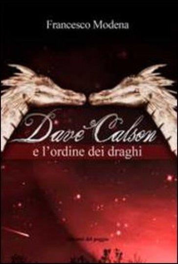 Dave Calson e l'ordine dei draghi - Francesco Modena   Jonathanterrington.com