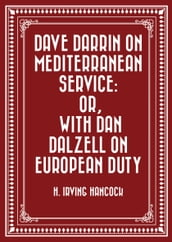 Dave Darrin on Mediterranean Service: or, With Dan Dalzell on European Duty
