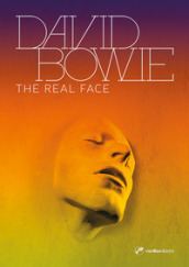 David Bowie. The Real Face