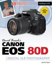 David Busch s Canon EOS 80D Guide to Digital SLR Photography