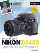David Busch s Nikon D3400 Guide to Digital SLR Photography