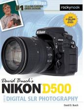 David Busch s Nikon D500 Guide to Digital Photography