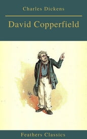 David Copperfield (Feathers Classics)