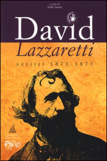 David Lazzaretti. Scritti 1871-1873 - N. Nanni  