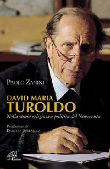 David Maria Turoldo. Nella storia religiosa e politica del Novecento - Paolo Zanini   Ericsfund.org