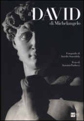 Il David di Michelangelo. Ediz. illustrata