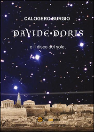 Davide Doris e il disco del sole - Calogero Burgio  