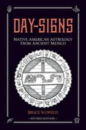 Day Signs: Native American Astrology from Ancient Mexico