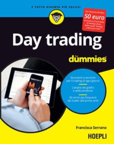 Day trading for dummies. Ediz. italiana - Francisca Serrano |