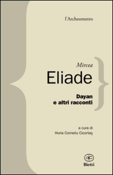 Dayan e altri racconti - Mircea Eliade |