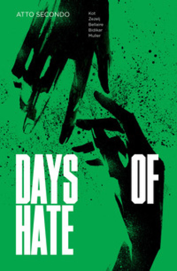 Days of hate. Atto secondo - Ales Kot |
