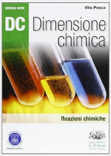 Dc. Dimensione chimica. Ediz. verde. Per il Liceo scientifico. Con espansione online. 2: Reazioni chimiche - Vito Posca |