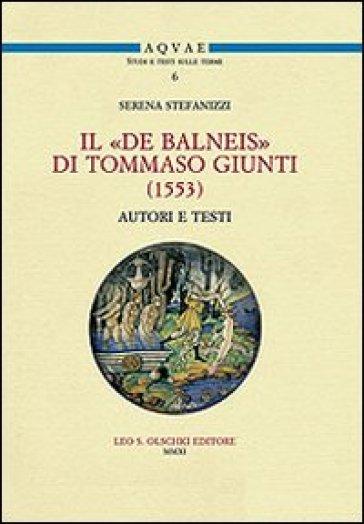 Il «De Balneis» di Tommaso Giunti (1553) - Serena Stefanizzi |