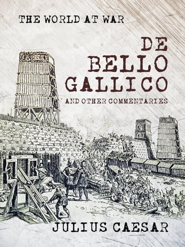 De Bello Gallico and other Commentaries