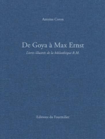 De Goya à Max Ernst. Livres illustrés de la bibliothèque R.M.. Ediz. a colori - Antoine Coron |