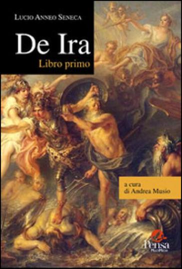 De Ira. Libro primo - A. Musio | Kritjur.org