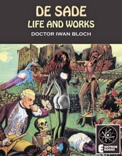 De Sade: Life And Works