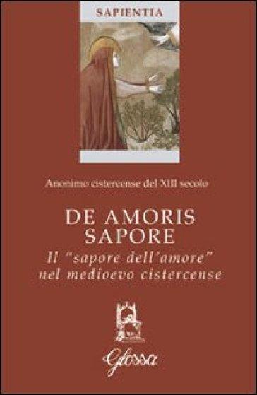 De amoris sapore. Il «sapore dell'amore» nel medioevo cistercense - M. Fioroni  