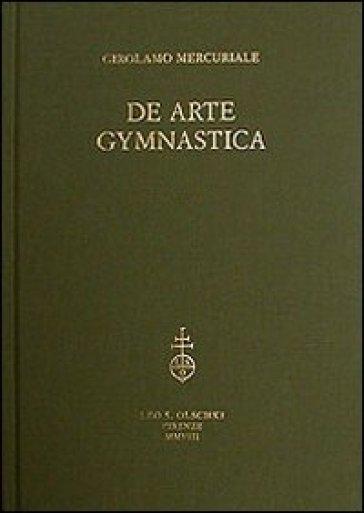De arte gymnastica. Testo inglese a fronte - Girolamo Mercuriale |