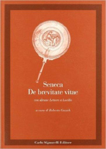 De brevitate vitae. Con alcune lettere a Lucilio - Lucio Anneo Seneca | Jonathanterrington.com