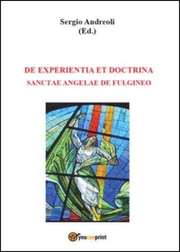 De experientia et doctrina Sanctae Angelae de Fulgineo - Sergio Andreoli  