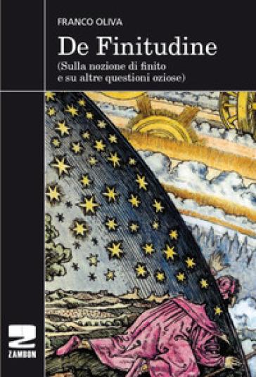 De finitudine. (Sulla nozione di finito e su altre questioni oziose) - Franco Oliva pdf epub