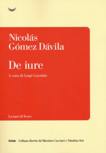 De iure - Nicolas Gomez Davila | Thecosgala.com