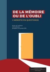 De la mémoire ou de l oubli. L amnistie en question(s)