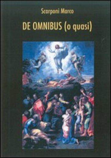 De omnibus (o quasi) - Marco Scarponi  
