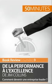 De la performance à l excellence de Jim Collins (analyse de livre)