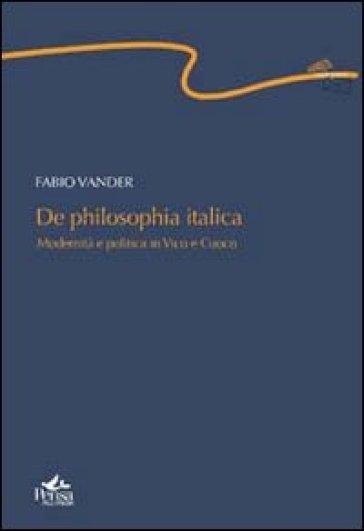 De philosophia italica. Modernità e politica in vico e cuoco - Fabio Vander  